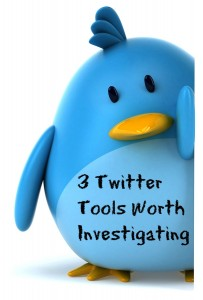 3 Twitter Tools Worth Investigating