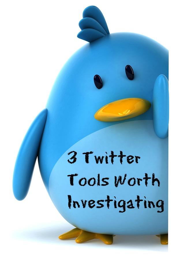 3 Twitter Tools Worth Investigating