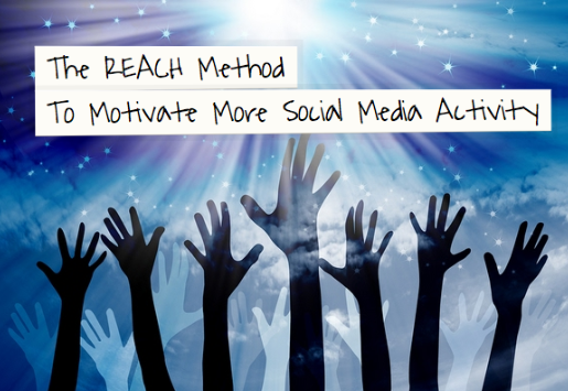 The REACH Method To Motivate More Social Meida Activity