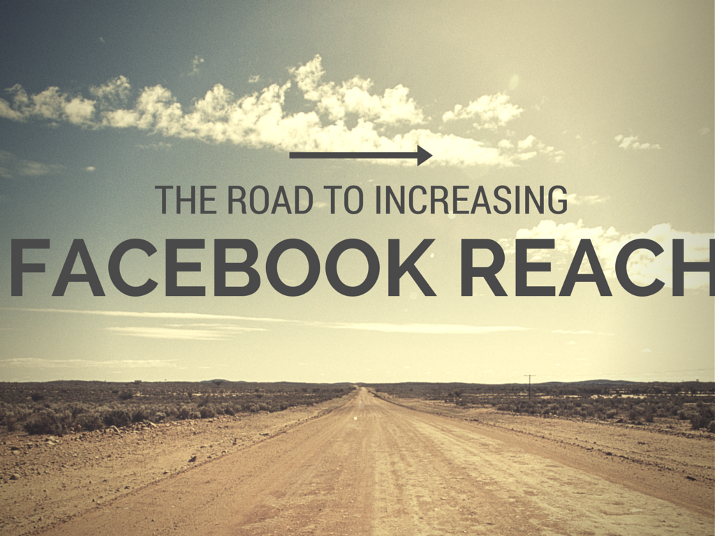 5 Realistic Ways To Increase Overall Facebook Reach