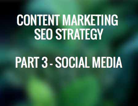 Content Marketing SEO Strategy - Social Media