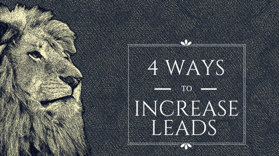 4 Ways To Increase Your Leads Online