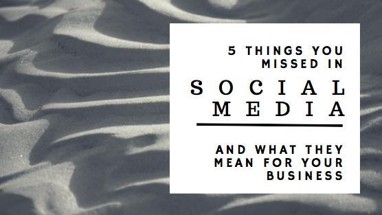5 Things You Missed In Social Media