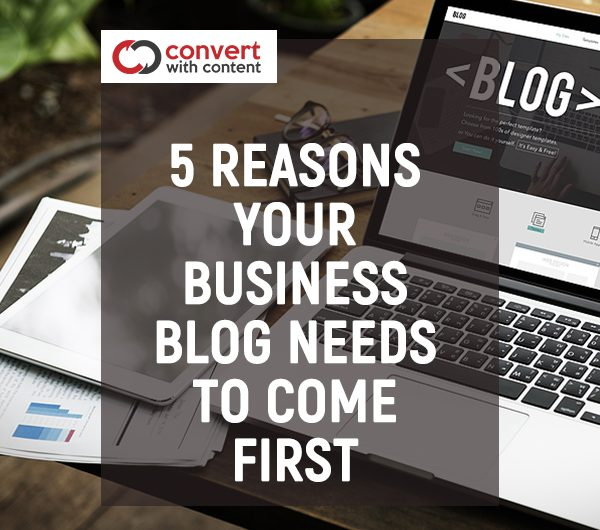 Your Business Blog Needs To Come First